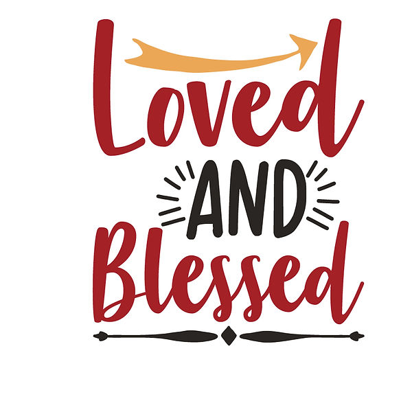 Loved and blessed Png | Free download Printable Cool Quotes T- Shirt Design in Png