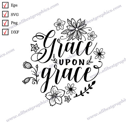 Grace upon Grace   Funny Sayings Vector Clip Art Christmas Decor SVG Dxf Png Eps