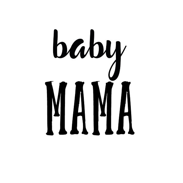 Baby mama | Free Iron on Transfer Funny Quotes T- Shirt Design in Png