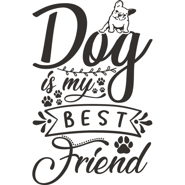 Dog Is My Best Friend | Free Iron on Transfer Slay & Silly Quotes T- Shirt Design in Png