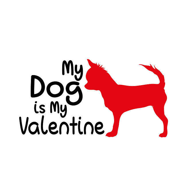 My dog is my valentine  Png | Free Printable Sarcastic Quotes T- Shirt Design in Png