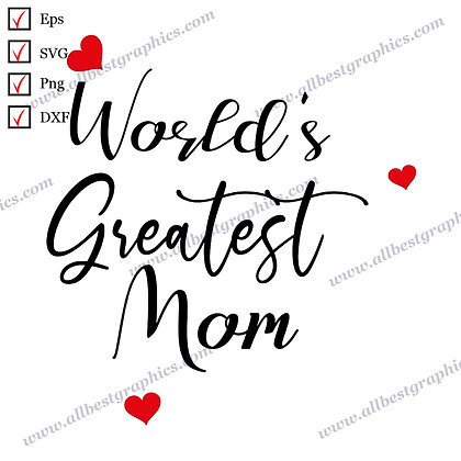 World's Greatest Mom   Funny Quotes Mother's Day T-shirt Design SVG Eps Dxf Png