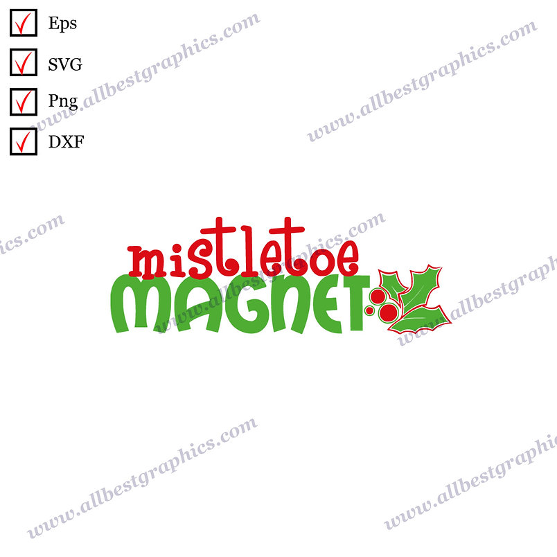 Mistletoe Magnet | Funny Quotes Christmas Design Png SVG Dxf Eps