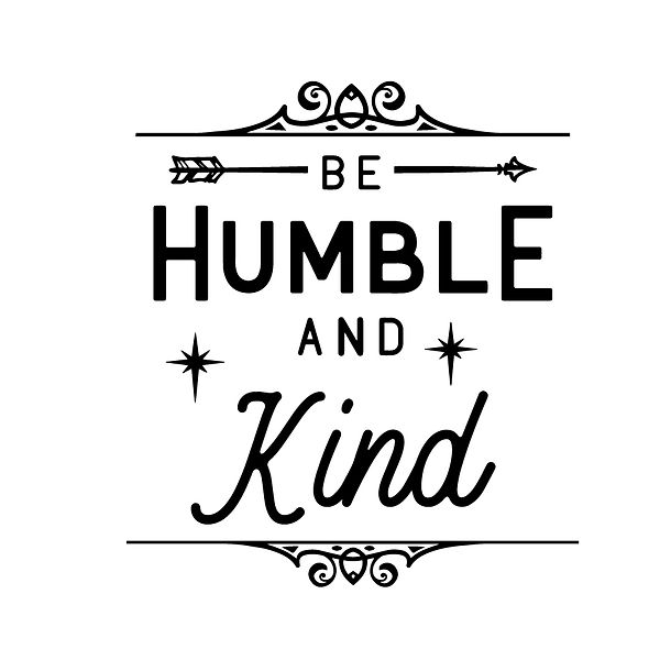 Be humble and kind   Free download Printable Sassy Quotes T- Shirt Design in Png