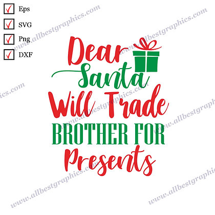 Dear Santa I will Trade Brother | Best Funny Quotes Instant Download Christmas