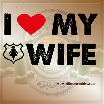 I love my wife | Funny Quotes Cut files in Eps Svg Dxf Png Pdf