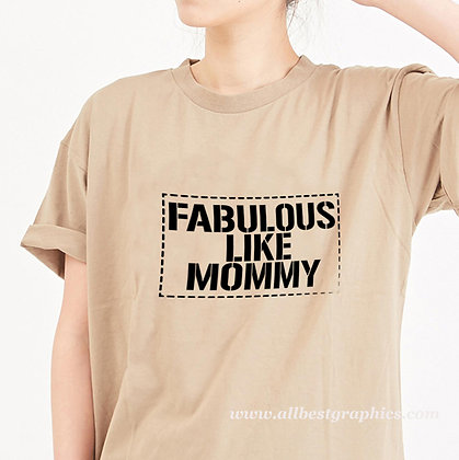 Fabulous like mommy | Brainy T-Shirt Quotes Cut files in Eps Svg Dxf