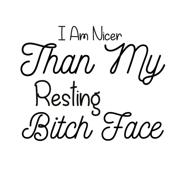 I am nicer than my resting | Free download Iron on Transfer Cool Quotes T- Shirt Design in Png