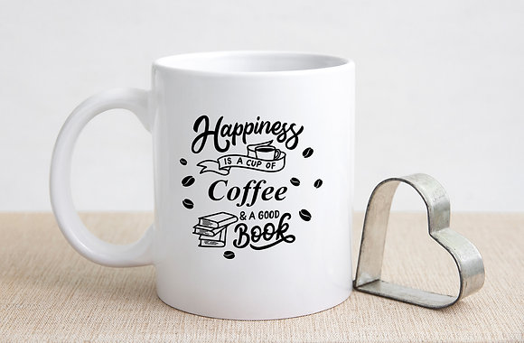 Happiness is a cup of coffee and a good book | Coffee mug Funny Quotes Svg