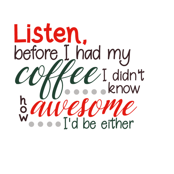 Before my coffee awesome | Free download Printable Funny Quotes T- Shirt Design in Png
