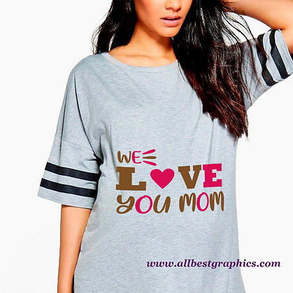 We Love You Mom | Sassy Mom Quotes & Signs Cut files in Dxf Svg Eps