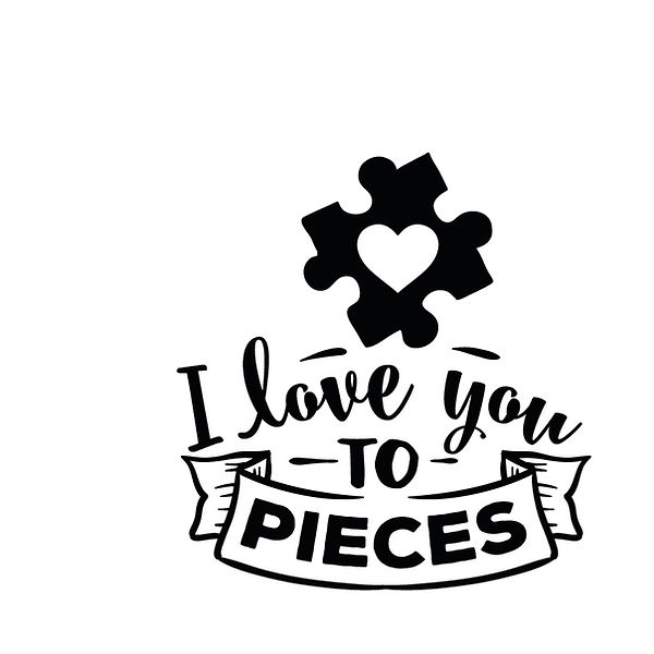 I love you to pieces    Png | Free Printable Sarcastic Quotes T- Shirt Design in Png