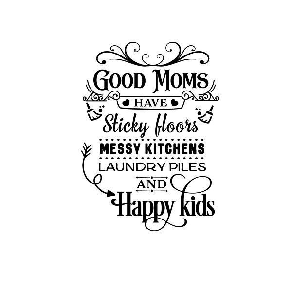Good moms have sticky floors Png | Free Printable Slay & Silly Quotes T- Shirt Design in Png
