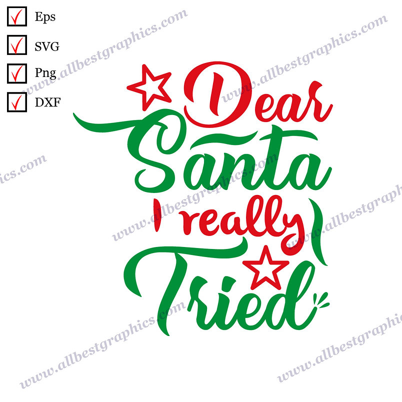 Dear Santa, I Really Tried | Best Cool Quotes Christmas DesignCut files