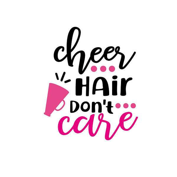 Cheer hair don't care | Free download Printable Funny Quotes T- Shirt Design in Png