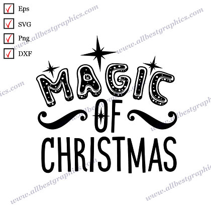 Magic Of Christmas   Cool Quotes Vector Graphics Christmas Template Dxf SVG Png