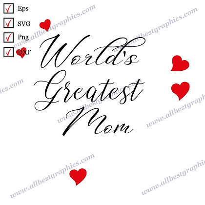 World's Greatest Mom | Cool Quotes T-shirt Decor Mother's Day SVG Png Eps Dxf