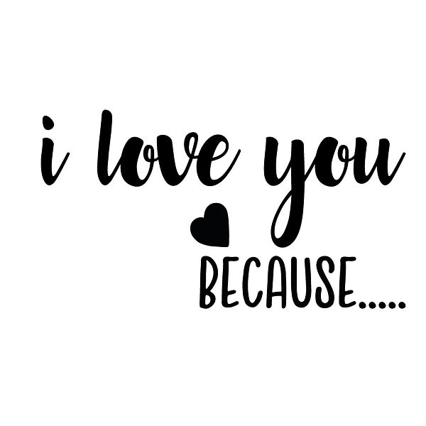 I love you because   Free download Printable Cool Quotes T- Shirt Design in Png