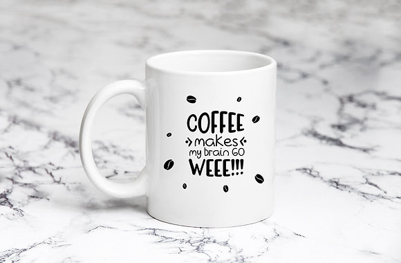 Coffee makes my brain go weee | Coffee mug Funny Quotes Eps Svg Dxf Png