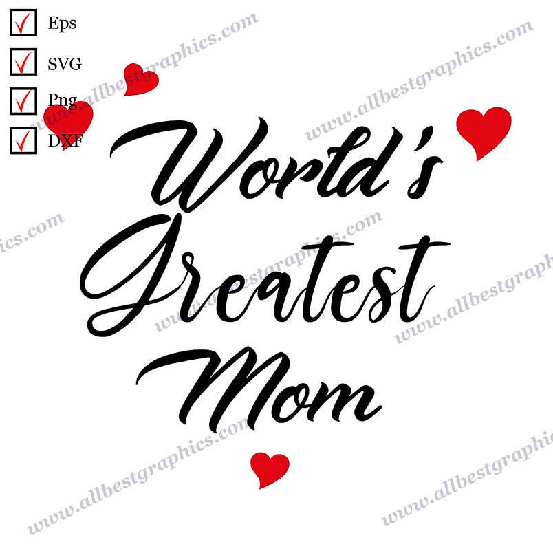 World's Greatest Mom   Best Cool Quotes Mother's Day T-shirt Design Eps Dxf Png