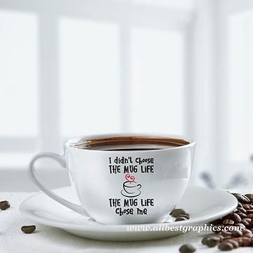 The mug life | Cool Coffee QuotesCut files inEps Dxf Svg