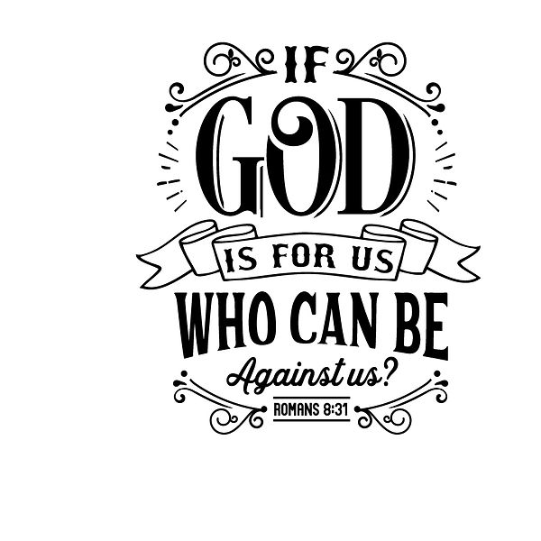 If god is for us who can be Png | Free Iron on Transfer Slay & Silly Quotes T- Shirt Design in Png