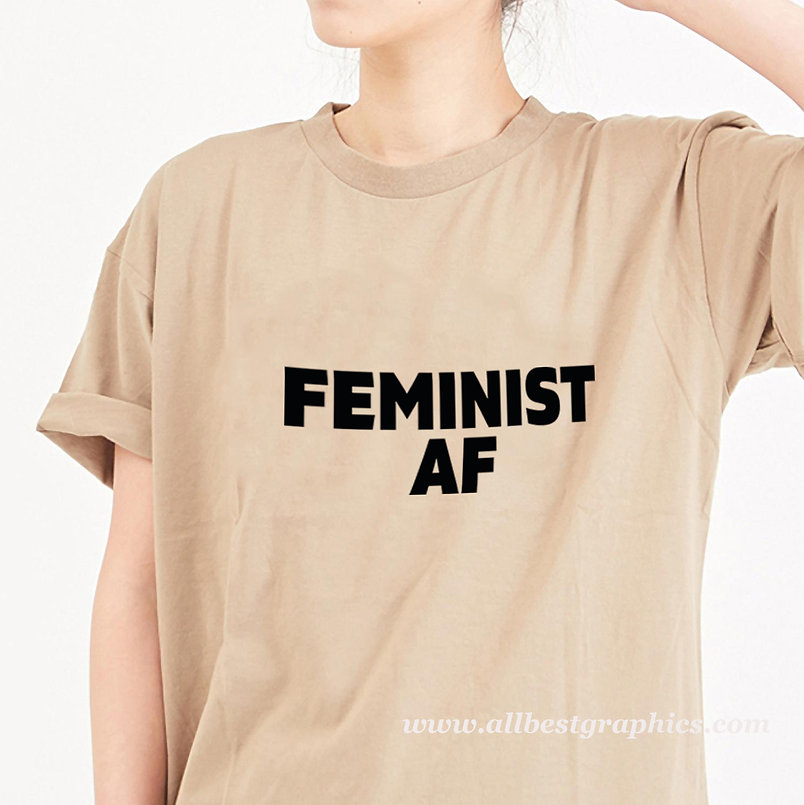Feminist Af   Best T-Shirt QuotesCut files inEps Dxf Svg