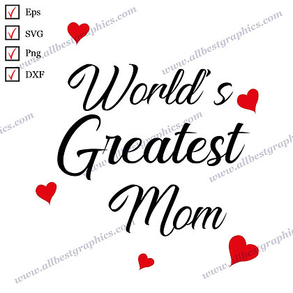 World's Greatest Mom | Funny Quotes T-shirt Decor Vector Graphics Dxf Eps SVG Pn
