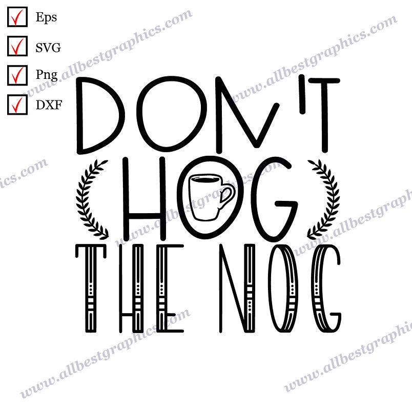 Don't hog the Noc | Cool Sayings Christmas Decor Instant Download Png Eps Dxf