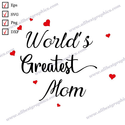 World's Greatest Mom | Cool Quotes Instant Download T-shirt Design Png Dxf SVG E