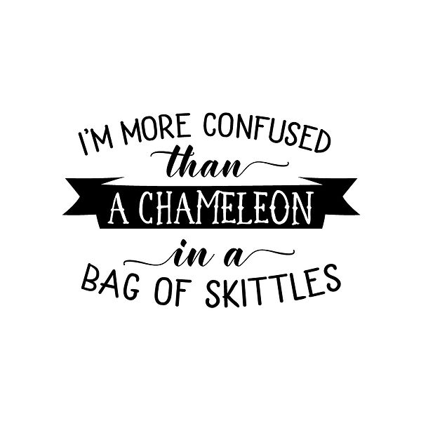 Chameleon in a bag of skittles   Free Printable Sarcastic Quotes T- Shirt Design in Png