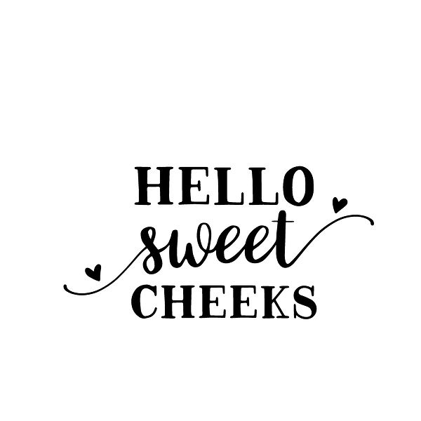 Hello sweet cheeks Png | Free Printable Sarcastic Quotes T- Shirt Design in Png