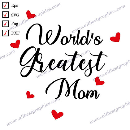 World's Greatest Mom | Cool Quotes Instant Download T-shirt Decor Eps SVG Png Dx