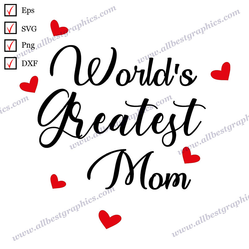 World's Greatest Mom | Cool Quotes Instant Download T-shirt Decor Eps SVG Png