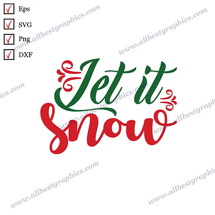 Let It Snow | Best Cool Sayings Christmas Template Vector Clip Art Cut files