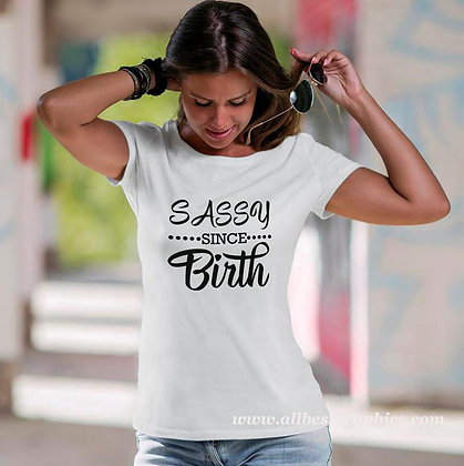 Sassy since birth | Cool T-Shirt QuotesCut files inDxf Eps Svg