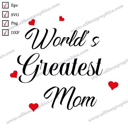 World's Greatest Mom | Best Cool Quotes T-shirt Template Easy-to-Use Cut files