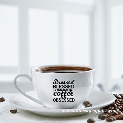 Stressed blessed and coffee obsessed | Brainy Coffee QuotesCut files inSvg Eps