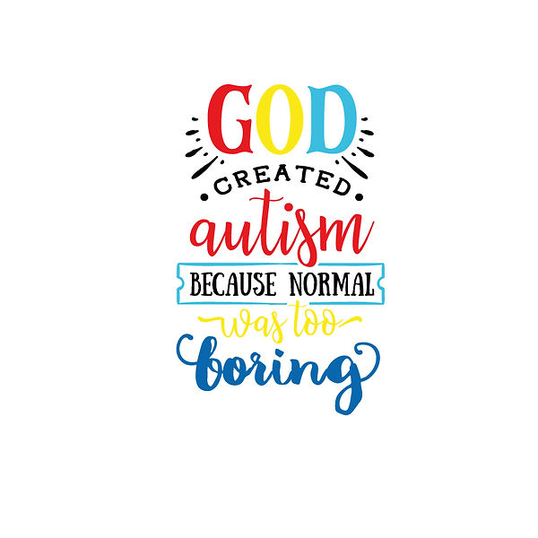 God created autism Png | Free download Printable Cool Quotes T- Shirt Design in Png