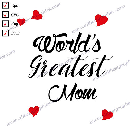 World's Greatest Mom | Best Cool Quotes Vector Clip Art T-shirt Template Cut fil