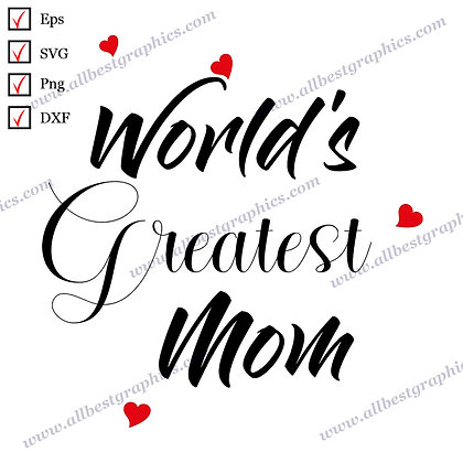 World's Greatest Mom | Funny Quotes Ready-to-Use T-shirt Template Cut files