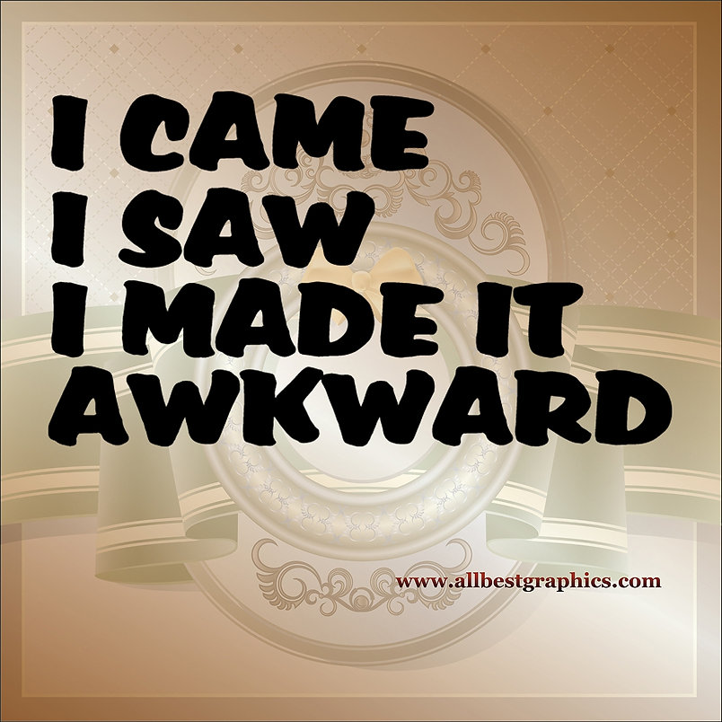 I came I saw I made it | Funny Quotes Cut files in Eps Svg Dxf Png Pdf