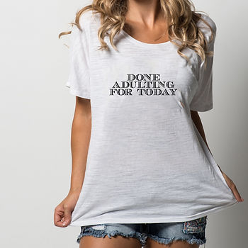 Done adulting for today | Printable Sarcastic T-shirt Quotes in Eps Svg Png Dxf