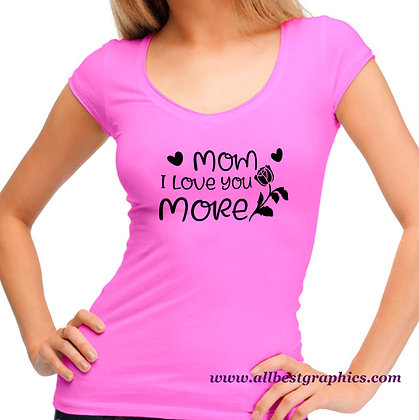 Mom I Love You More | Sassy Mom Quotes & Signs Cut files in Svg Dxf Eps