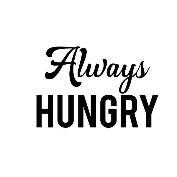 Always hungry | Free download Printable Sassy Quotes T- Shirt Design in Png