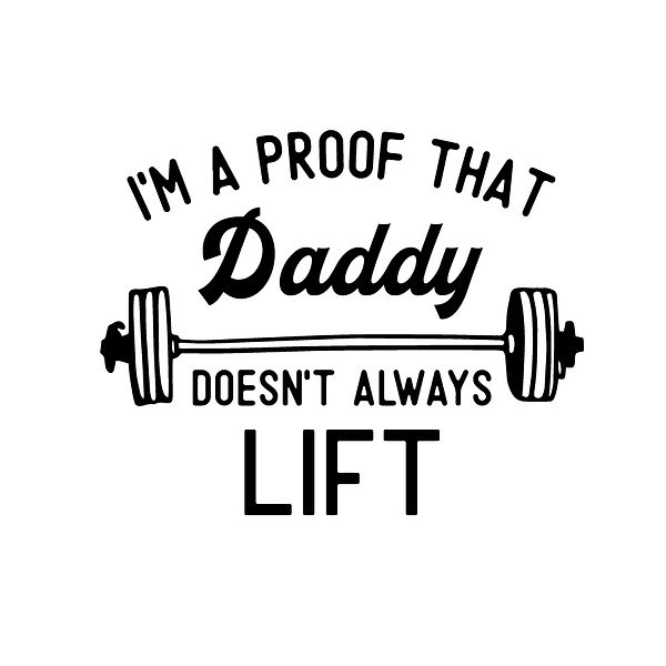 I'm a proof that daddy Png | Free download Printable Cool Quotes T- Shirt Design in Png