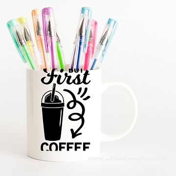 But First Coffee | Funny Coffee QuotesCut files inEps Dxf Svg