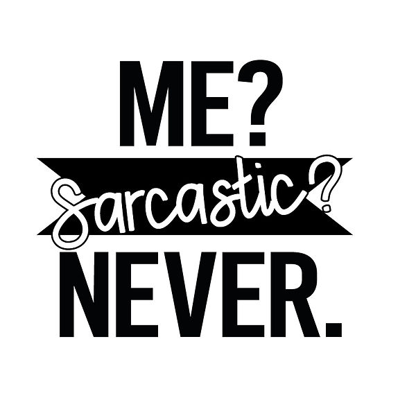 Me sarcastic never  Png | Free download Iron on Transfer Funny Quotes T- Shirt Design in Png