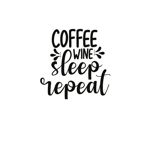 Coffee wine sleep repeat | Free Iron on Transfer Slay & Silly Quotes T- Shirt Design in Png