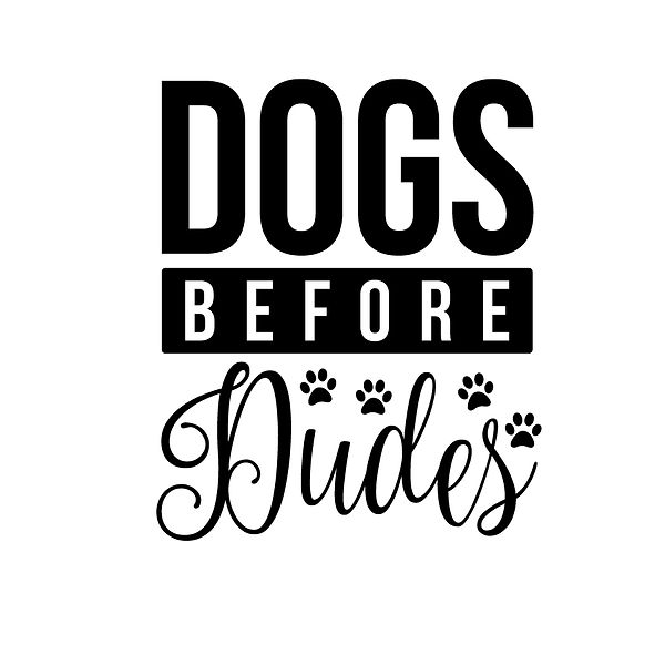 Dogs before dudes Png | Free Iron on Transfer Slay & Silly Quotes T- Shirt Design in Png